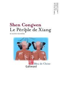 Le périple de Xiang et autres nouvelles
