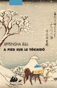 A pied sur le Tokaido : roman picaresque