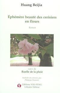 Ephémère beauté des cerisiers en fleurs; Suivi de Ruelle de la pluie : nouvelle