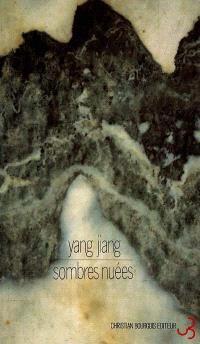 Sombres nuées : chronique des années Bing Wu et Ding Wei