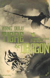 Tigre & dragon. Volume 2, La danse de la grue et du phénix