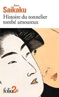 Histoire du tonnelier tombé amoureux; Suivi de Histoire de Gengobei : une montagne d'amour