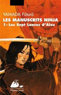 Les manuscrits Ninja. Volume 1, Les sept lances d'Aizu