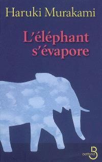 L'éléphant s'évapore
