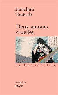 Deux amours cruelles