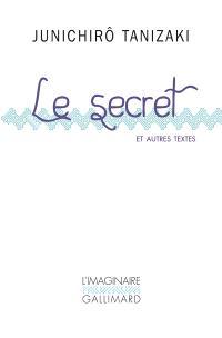 Le secret : et autres textes