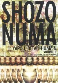 Yapou, bétail humain. Volume 2