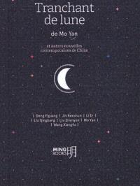 Tranchant de lune : et autres nouvelles contemporaines de Chine