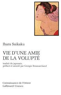 Vie d'une amie de la volupté : roman de mœurs paru en 1686, 3e année de l'ère Jôkyô