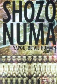 Yapou, bétail humain. Volume 3