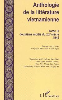 Anthologie de la littérature vietnamienne. Volume 3, Deuxième moitié du XIXe siècle-1945