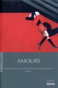 Anthologie de nouvelles japonaises contemporaines. Volume 3, Amours