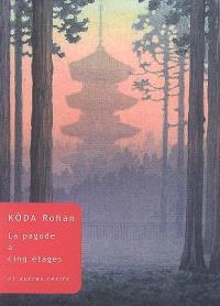 La pagode à cinq étages : et autres récits