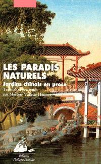 Les paradis naturels : jardins chinois en prose