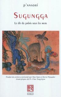 Sugungga : le dit du palais sous les mers : p'ansori