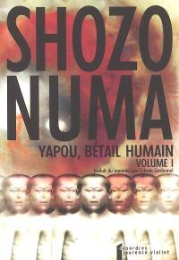 Yapou, bétail humain. Volume 1