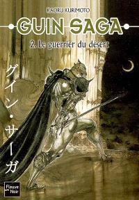 Guin saga. Volume 2, Le guerrier du désert