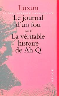 Le journal d'un fou; Suivi de La véritable histoire de Ah Q