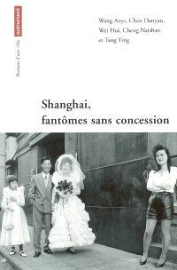 Shanghai, fantômes sans concession