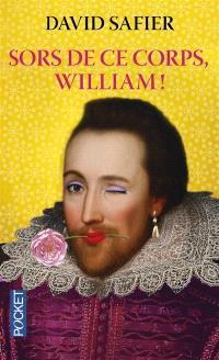 Sors de ce corps, William !