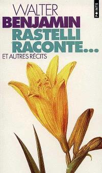 Rastelli raconte... : et autres récits; Le narrateur
