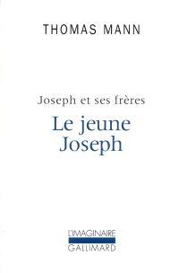 Joseph et ses frères. Volume 2, Le Jeune Joseph