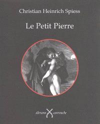 Le Petit Pierre. Suivi de Le Petit Pierre