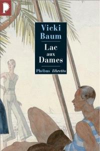 Lac-aux-Dames : roman gai d'amour et de disette
