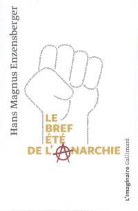 Le bref été de l'anarchie : la vie et la mort de Buenaventura Durruti