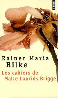 Les cahiers de Malte Laurids Brigge : récit