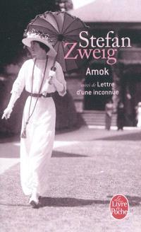 Amok ou Le fou de Malaisie; Suivi de Lettre d'une inconnue; La ruelle au clair de lune