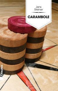 Carambole : un roman en douze rounds