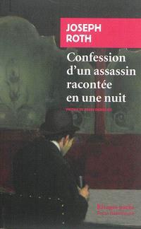 Confession d'un assassin racontée en une nuit