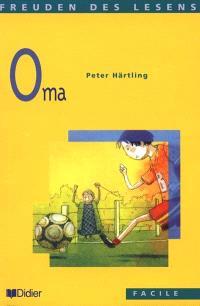 Oma : die Geschichte von Kalle, der seine Eltern verliert und von seiner Grossmutter aufgenommen wird