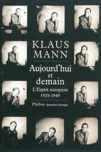 Aujourd'hui et demain : l'Esprit européen, 1925-1949