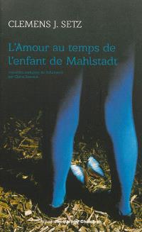L'amour au temps de l'enfant de Mahlstadt