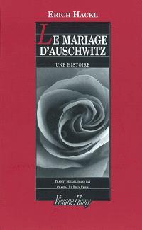 Le mariage d'Auschwitz : une histoire