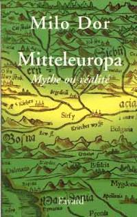 Mitteleuropa, mythe ou réalité