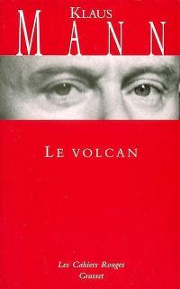 Le volcan : un roman de l'émigration allemande, 1933-1939