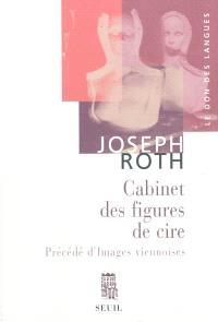 Cabinet des figures de cire; Précédé de Images viennoises : esquisses et portraits