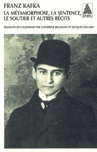 Intégrale des récits de Kafka. Volume 1, La métamorphose; La sentence; Le soutier : et autres récits
