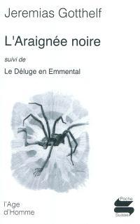 L'araignée noire; Suivi de Le déluge en Emmental