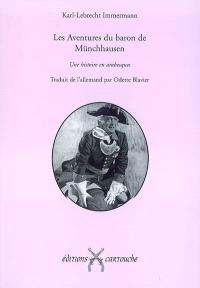 Les aventures du baron de Münchhausen : une histoire en arabesques