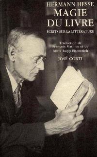 Magie du livre : écrits sur la littérature