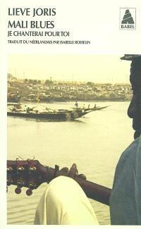 Mali blues : je chanterai pour toi