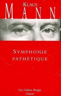 Symphonie pathétique : le roman de Tchaïkovski
