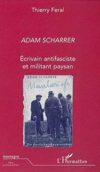 Adam Scharrer : écrivain antifasciste et militant paysan