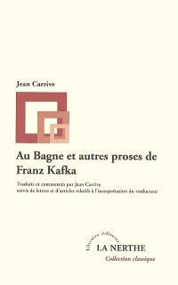 Au bagne et autres proses de Franz Kafka