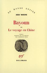 Bayoun ou Le voyage en Chine