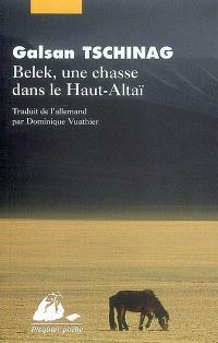 Belek, une chasse dans le Haut-Altaï; Suivi de Une histoire touva